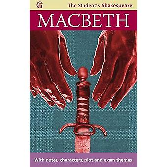 Macbeth - The Student's Shakespeare - With Notes - Characters - Plot a