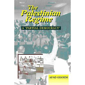 The Palestinian Regime - A Partial Democracy by As'ad Ghanem - Naseer