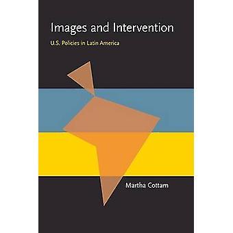Images et Intervention - politique en Amérique latine par Martha L. Co Etats-Unis