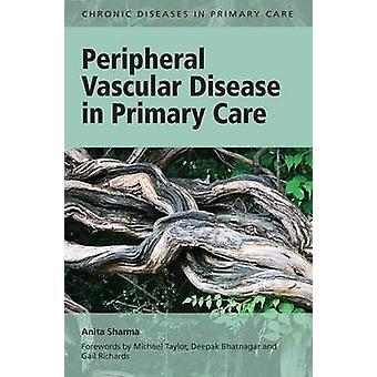 Periphere arterielle Verschlusskrankheit in der Primärversorgung von Anita Sharma - 9781846