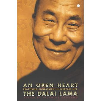 An Open Heart - Practising Compassion in Everyday Life by His Holiness