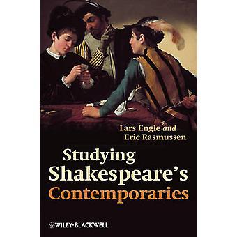 Lo studio contemporanei di Shakespeare di Lars Engle - Eric Rasmussen