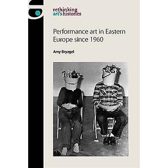 Art de la performance en Europe depuis 1960 par Amy Bryzgel - Marsha