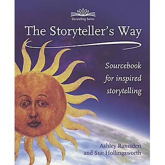 The Storytellers Way - A Sourcebook for Inspired Storytelling by Sue H