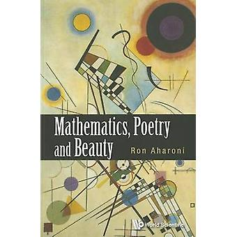 Mathematics - Poetry and Beauty by Ron Aharoni - 9789814602945 Book