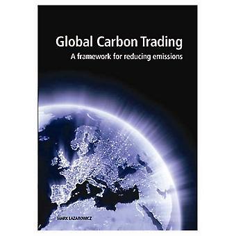 Global carbon trading: a framework for reducing emissions