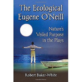 El Eugene O'Neill ecológico: Naturaleza de velado propósito en los juegos
