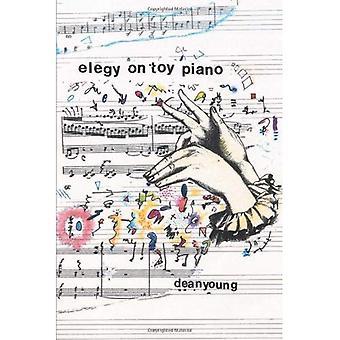 Elegy on Toy Piano (Pitt Poetry) (Pitt Poetry Series)