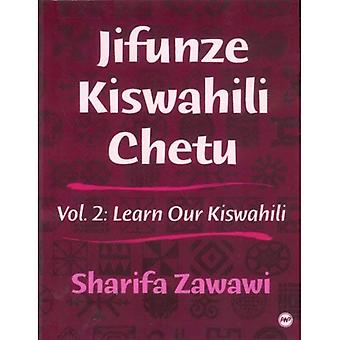 Learn Our Kiswahili: Vol 2