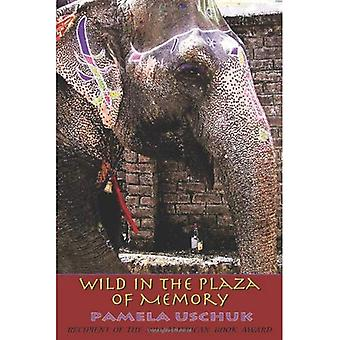 Wild in the Plaza of Memory