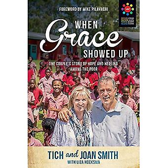 When Grace Showed Up: One Couple's Story of Hope and Healing Among the Poor