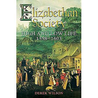 La société élisabéthaine: High and Low Life, 1558-1603