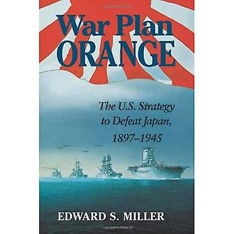 Arancione piano di guerra: La strategia USA per sconfiggere Giappone, 1897-1945