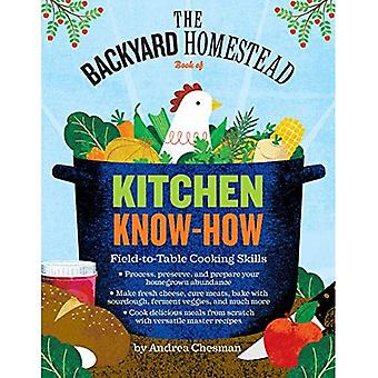 Backyard Homestead Book of Kitchen Know-How, The