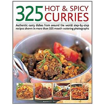325 Hot and Spicy Curries: Authentic and Iconic Curry Dishes with Step-by-step Recipes from Around the World and Over 325 Mouth-watering Photographs