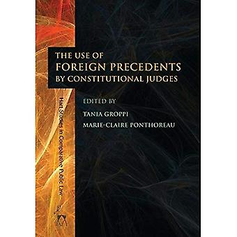 The Use of Foreign Precedents by Constitutional Judges (Hart Studies in Comparative Public Law)