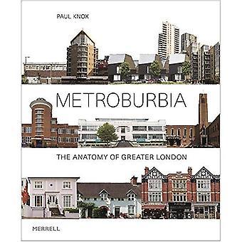 Metroburbia: The Anatomy of� Greater London