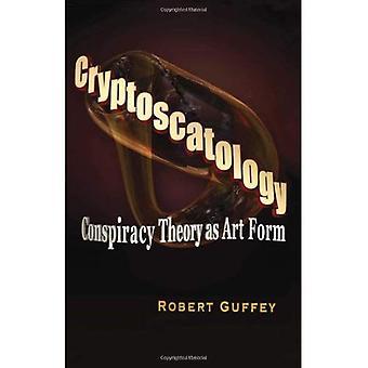 Cryptoscatology: Conspiracy Theory as Art Form