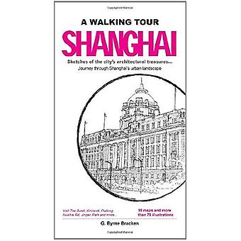 A Walking Tour: Shanghai: Sketches of the City's Architectural Treasures