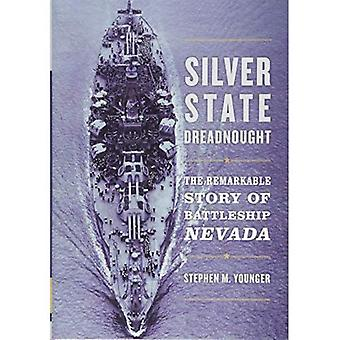 Silver State Dreadnought: The Remarkable Story of Battleship Nevada