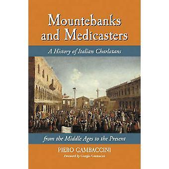 Herumziehender und Medicasters - eine Geschichte der italienischen Scharlatane aus der