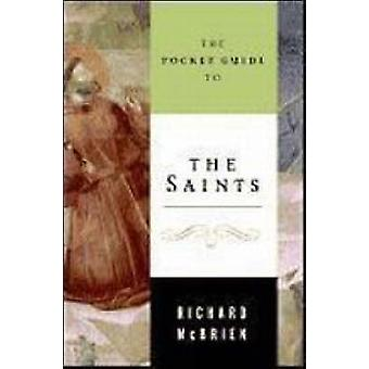 Pocket Guide to the Saints The by McBrien & Richard P.