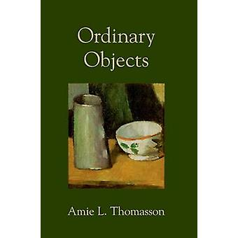 Ordinary Objects by Thomasson & Amie L.