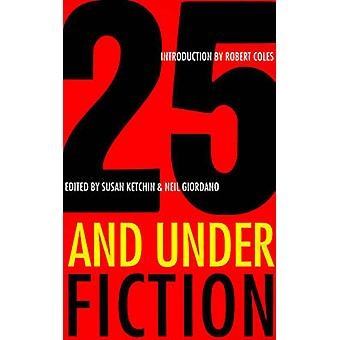 25 and UnderFiction by Ketchin & Susan