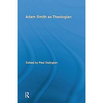 Adam Smith as Theologian by Oslington & Paul