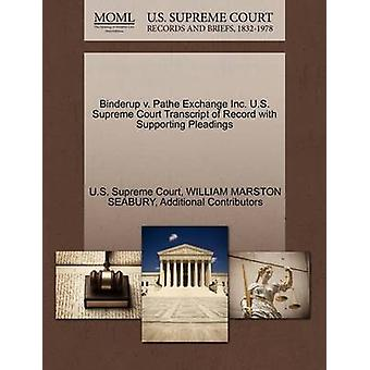 Binderup v. Pathe Exchange Inc. U.S. Supreme Court Transcript of Record with Supporting Pleadings by U.S. Supreme Court