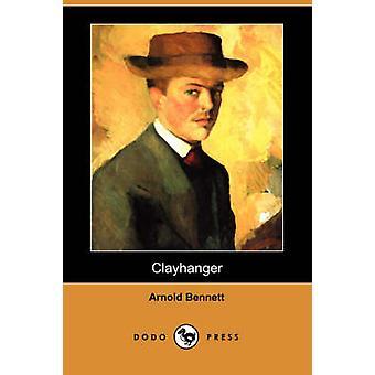 Clayhanger Dodo Press by Bennett & Arnold