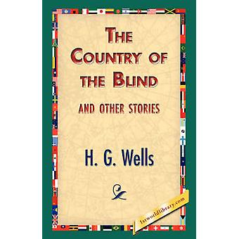 The Country of the Blind and Other Stories by Wells & H. G.