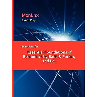 Exam Prep for Essential Foundations of Economics by Bade  Parkin 2nd Ed. by MznLnx