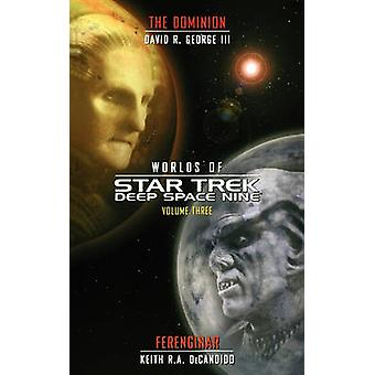 Star Trek Deep Space Nine Worlds of Deep Space Nine 3 Dominion and Ferenginar by DeCandido & Keith R. a.