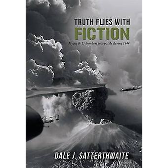 Truth Flies with Fiction by Satterthwaite & Dale J.