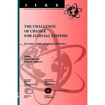 The Challenge of Change for Judicial Systems Developing a Public Administration Perspective by Hochberg & Irene M.