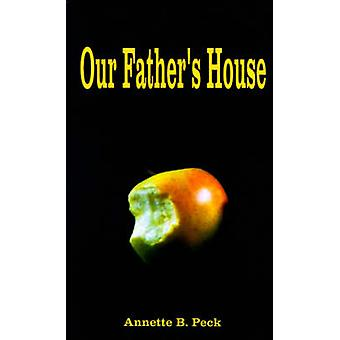 Our Fathers House by Peck & Annette B.