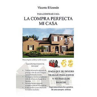 La Compra Perfecta Mi Casa by Elizondo & Vicente