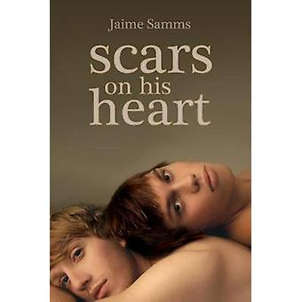 Scars on His Heart by Samms & Jaime