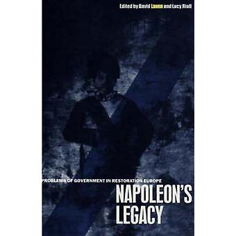 Napoleons Legacy Problems of Government in Restoration Europe by Raven & David