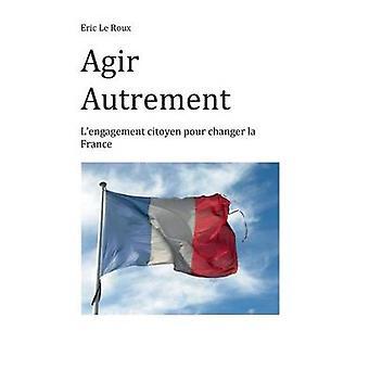 Agir Autrement by Le Roux & Eric