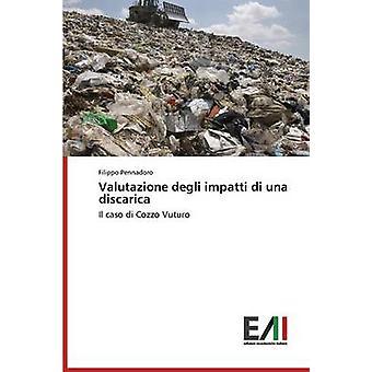 Valutazione degli impatti di una discarica by Pennadoro Filippo