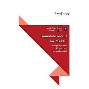Immobilienrecht Fur Makler by Scholz & MarkOliver