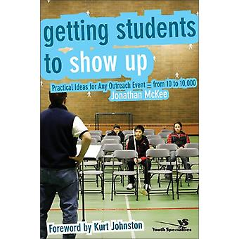 Getting Students to Show Up - Practical Ideas for Any Outreach Event--