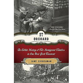 97 Orchard - An Edible History of Five Immigrant Families in One New Y