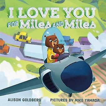 I Love You for Miles and Miles by Alison Goldberg - 9780374304430 Book