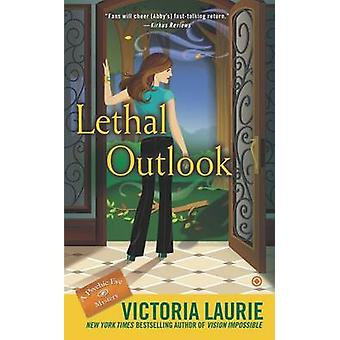 Lethal Outlook by Victoria Laurie - 9780451414908 Book