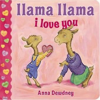 Llama Llama I Love You by Anna Dewdney - 9780451469816 Book