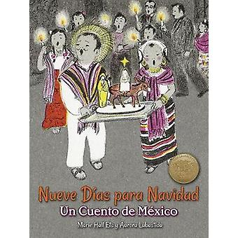 Nueve Dias para Navidad - Un Cuento de Mexico - Un Cuento de Mexico by