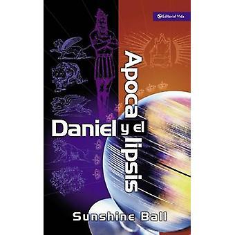 Daniel y El Apocalipsis - El Plan de Dios En Las Profec as de Las Naci